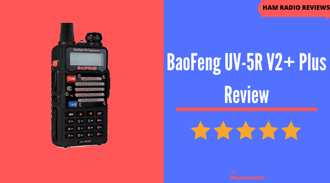 BaoFeng UV-5R V2+ Review