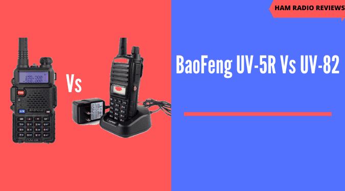 BaoFeng UV 5R vs UV 82 comparison